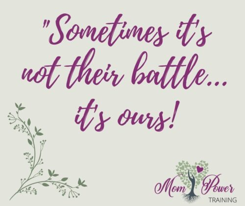 Sometimes its not their battle its ours